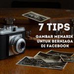 7 Tips Gambar Menarik untuk berniaga di Facebook